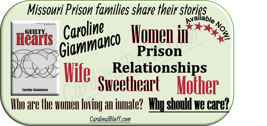 Guilty Hearts - true stories of families of inmates in Missouri penitentiaries
